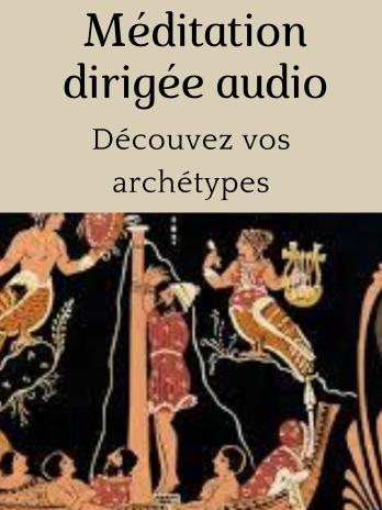 Méditation dirigée «Découvrez votre archétype»