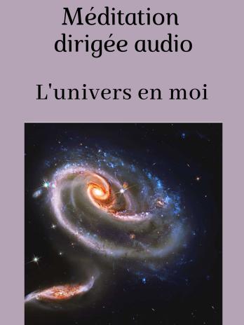 Méditation dirigée audio «L'univers en moi»